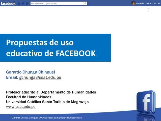 1 Gerardo Chunga Chinguel: www.facebook.com/gerardochungachinguel Gerardo Chunga Chinguel Email: gchunga@usat.edu.pe Profe...