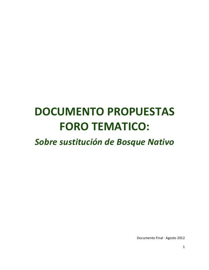 DOCUMENTO PROPUESTAS   FORO TEMATICO:Sobre sustitución de Bosque Nativo                        Documento Final · Agosto 20...