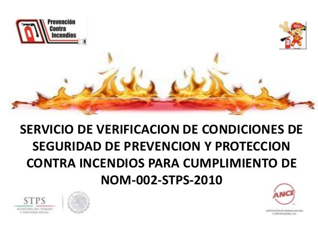 SERVICIO DE VERIFICACION DE CONDICIONES DE SEGURIDAD DE PREVENCION Y PROTECCION CONTRA INCENDIOS PARA CUMPLIMIENTO DE NOM-...