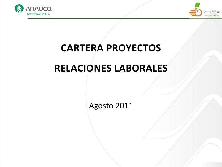 CARTERA PROYECTOS RELACIONES LABORALES Agosto 2011