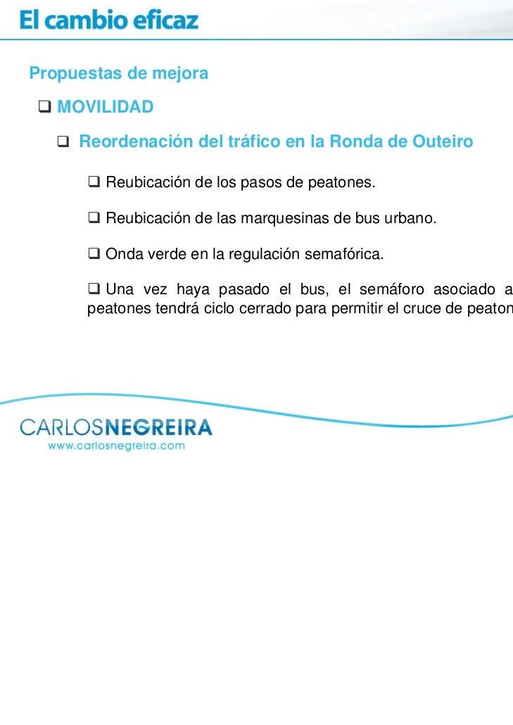Propuestas de mejora   MOVILIDAD     Reordenación del tráfico en la Ronda de Outeiro        Reubicación de los pasos de pe...