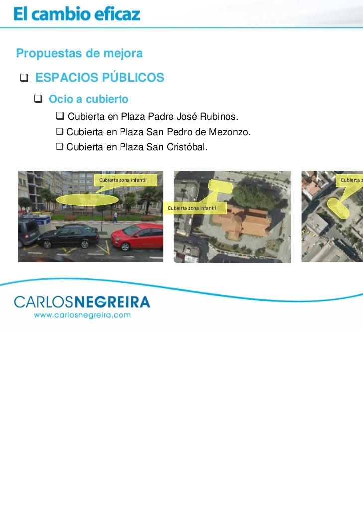 Propuestas de mejora   ESPACIOS PÚBLICOS     Ocio a cubierto        Cubierta en Plaza Padre José Rubinos.        Cubierta ...