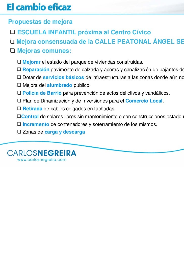 Propuestas de mejora  ESCUELA INFANTIL próxima al Centro Cívico  Mejora consensuada de la CALLE PEATONAL ÁNGEL SENRA  Mejo...
