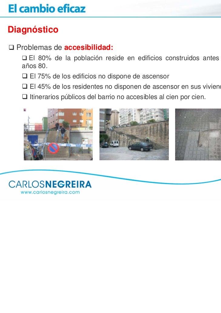Diagnóstico Problemas de accesibilidad:     El 80% de la población reside en edificios construidos antes de los   años 80....