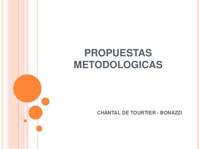 PROPUESTAS METODOLOGICAS CHANTAL DE TOURTIER - BONAZZI