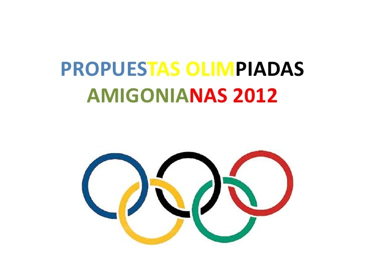 PROPUESTAS OLIMPIADAS  AMIGONIANAS 2012