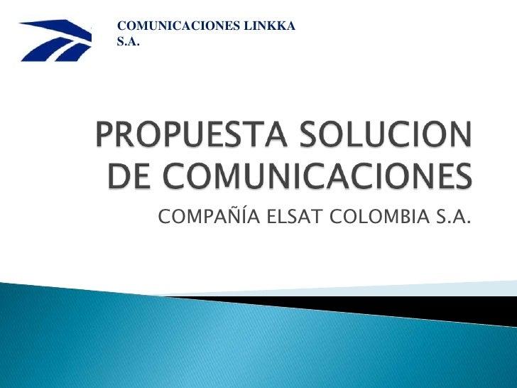 COMUNICACIONES LINKKAS.A.    COMPAÑÍA ELSAT COLOMBIA S.A.