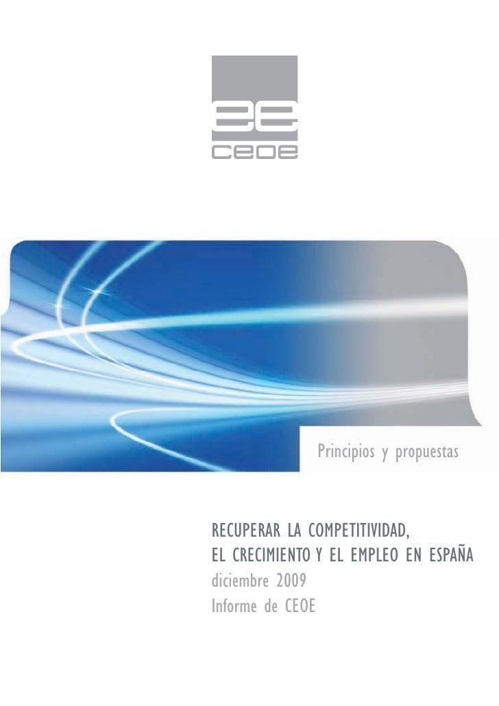 Principios y propuestas   RECUPERAR LA COMPETITIVIDAD, EL CRECIMIENTO Y EL EMPLEO EN ESPAÑA diciembre 2009 Informe de CEOE