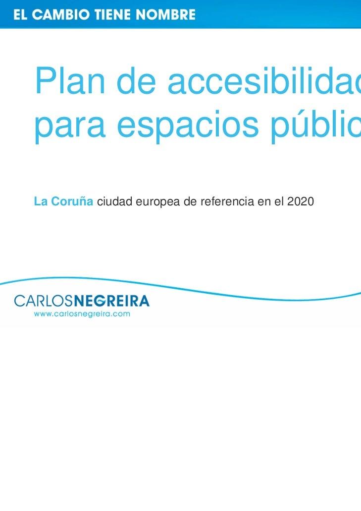 Plan de accesibilidadpara espacios públicosLa Coruña ciudad europea de referencia en el 2020