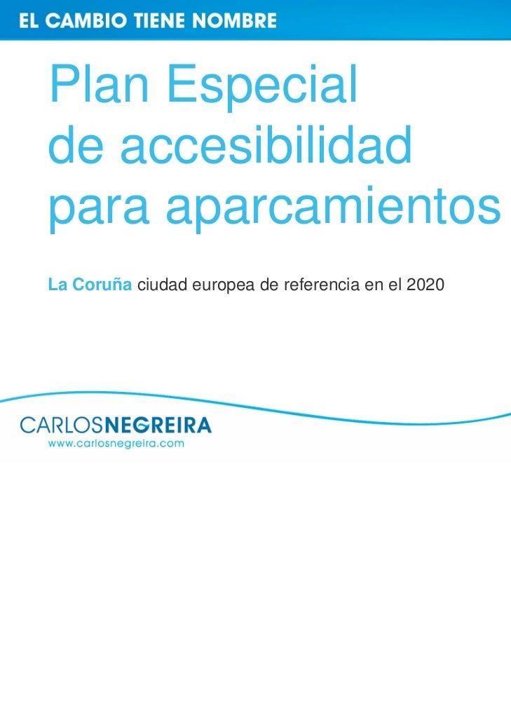 Plan Especialde accesibilidadpara aparcamientosLa Coruña ciudad europea de referencia en el 2020