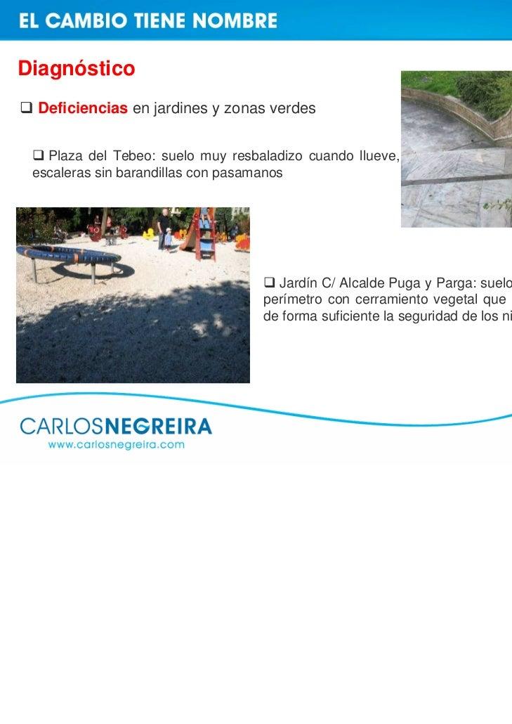Diagnóstico Deficiencias en jardines y zonas verdes   Plaza del Tebeo: suelo muy resbaladizo cuando llueve, escaleras sin ...