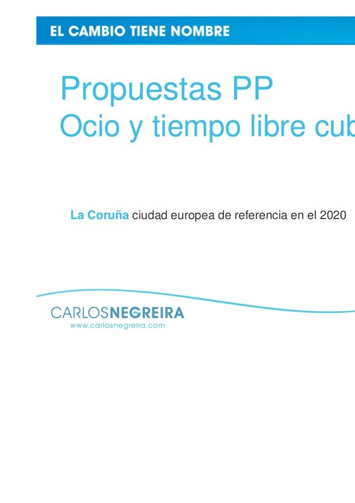 Propuestas PPOcio y tiempo libre cubiertoLa Coruña ciudad europea de referencia en el 2020
