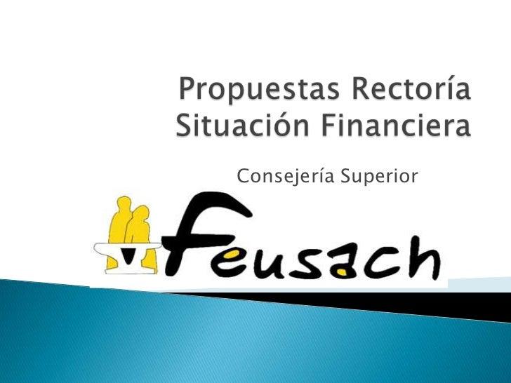 Propuestas Rectoría Situación Financiera<br />Consejería Superior<br />
