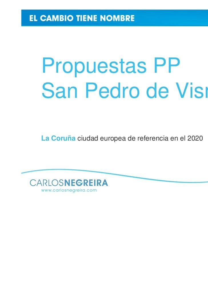 Propuestas PPSan Pedro de VismaLa Coruña ciudad europea de referencia en el 2020