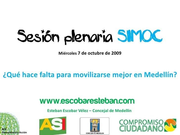 Sesión plenaria SIMOC                              Miércoles 7 de octubre de 2009     ¿Qué hace falta para movilizarse mej...