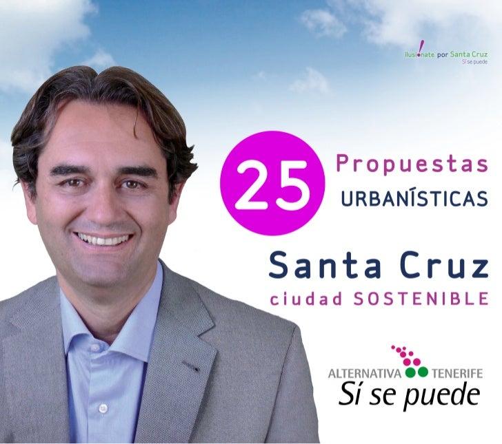 Sí se puede en Santa Cruz, 25 propuestas urbanísticas