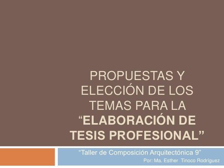 """Propuestas y elección de los temas para la """"elaboración de tesis profesional""""<br />""""Taller de Composición Arquitectónica 9..."""