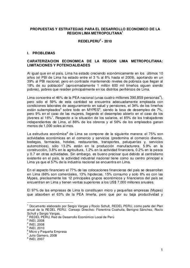 1 PROPUESTAS Y ESTRATEGIAS PARA EL DESARROLLO ECONOMICO DE LA REGION LIMA METROPOLITANA1 REDELPERU2 - 2010 I. PROBLEMAS CA...