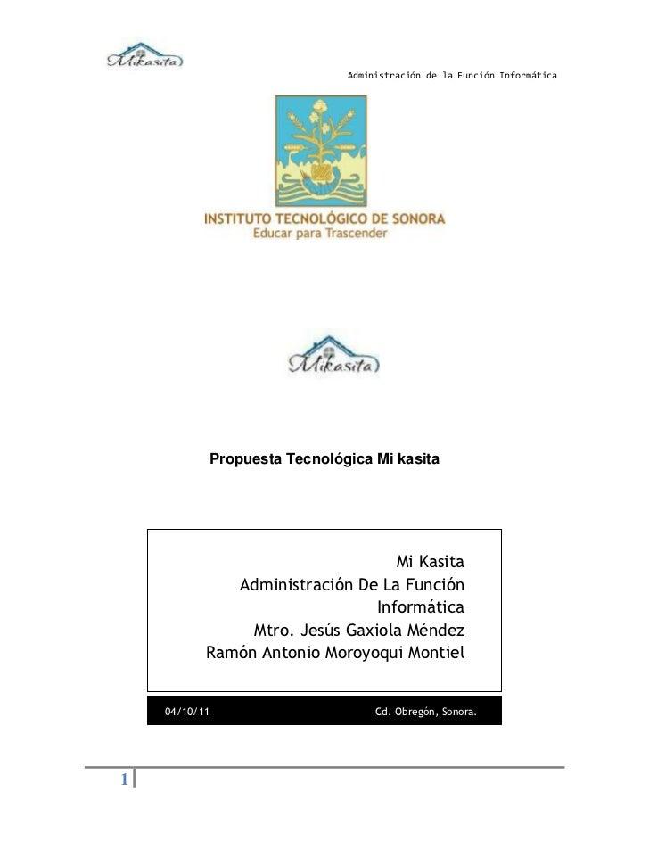 Administración de la Función Informática           Propuesta Tecnológica Mi kasita                                   Mi Ka...