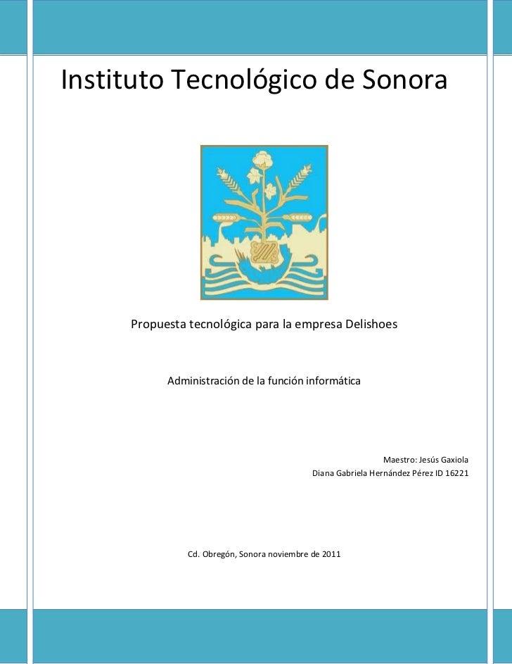 Propuesta tecnológica para empresa DelishoesInstituto Tecnológico de Sonora     Propuesta tecnológica para la empresa Deli...