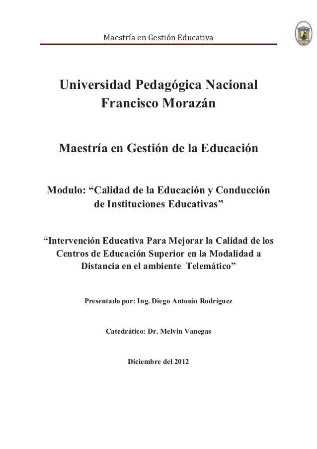 Maestría en Gestión Educativa   Universidad Pedagógica Nacional         Francisco Morazán   Maestría en Gestión de la Educ...