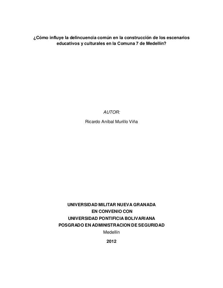 ¿Cómo influye la delincuencia común en la construcción de los escenarios          educativos y culturales en la Comuna 7 d...