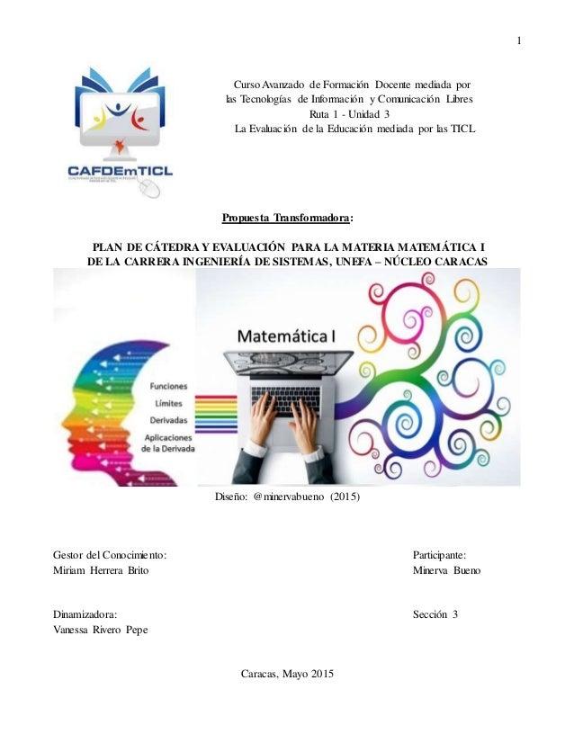 1 Curso Avanzado de Formación Docente mediada por las Tecnologías de Información y Comunicación Libres Ruta 1 - Unidad 3 L...