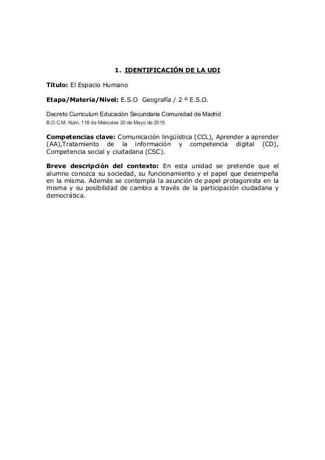 1. IDENTIFICACIÓN DE LA UDI Título: El Espacio Humano Etapa/Materia/Nivel: E.S.O Geografía / 2 º E.S.O. Decreto Curriculum...