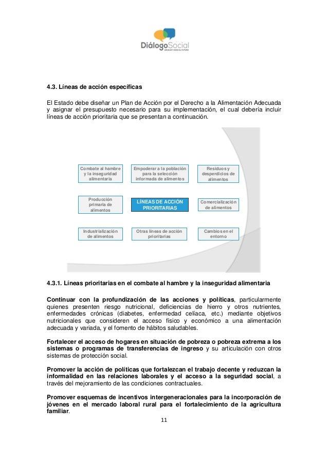 11 4.3. Líneas de acción específicas El Estado debe diseñar un Plan de Acción por el Derecho a la Alimentación Adecuada y ...