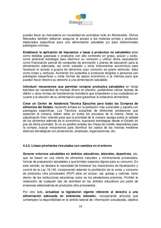 14 puedan llevar su mercadería sin necesidad de centralizar todo en Montevideo. Dichos Mercados también deberían asegurar ...