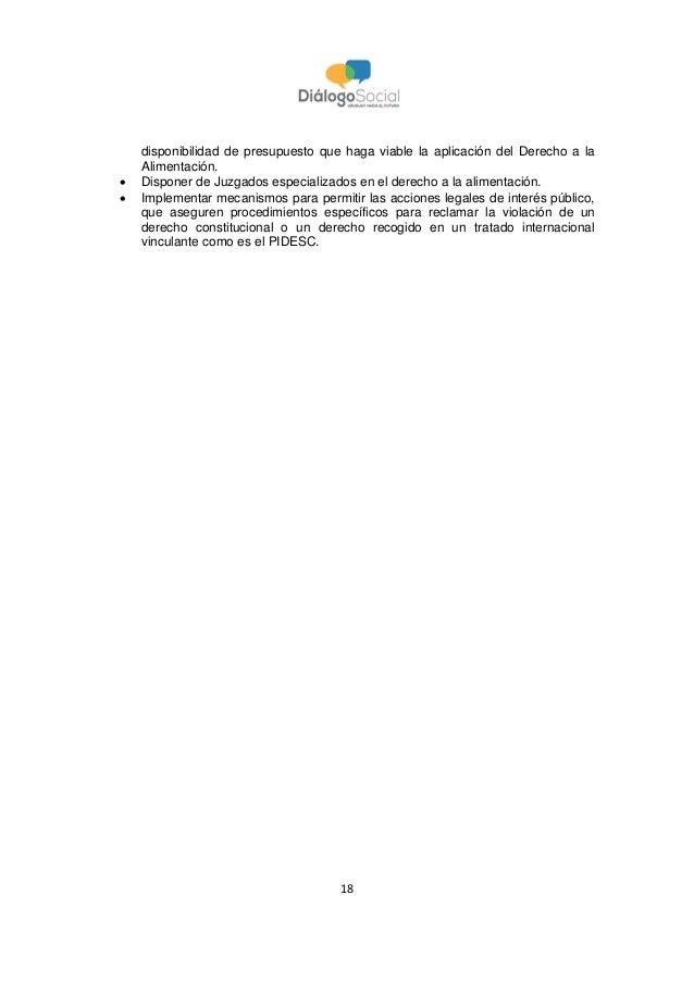 18 disponibilidad de presupuesto que haga viable la aplicación del Derecho a la Alimentación.  Disponer de Juzgados espec...
