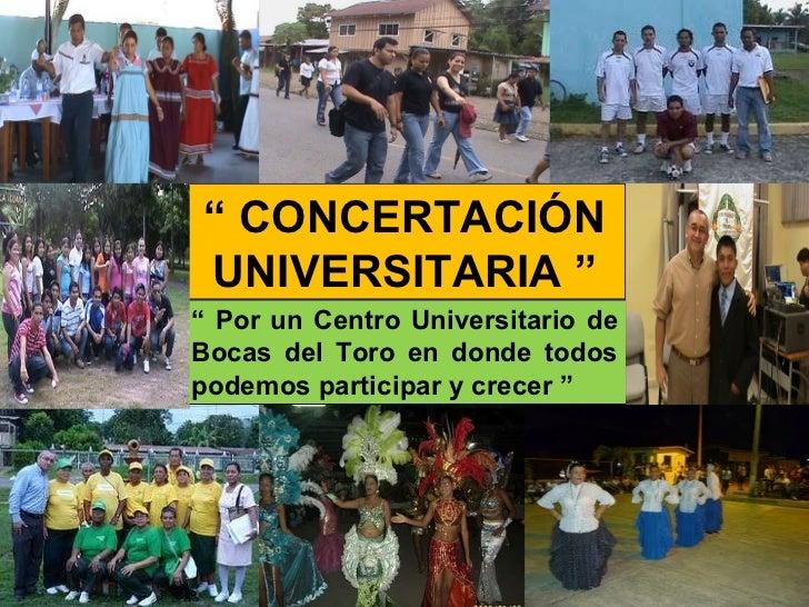"""""""  Por un Centro Universitario de Bocas del Toro en donde todos podemos participar y crecer """" """"  CONCERTACIÓN UNIVERSITARI..."""
