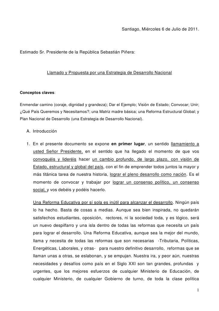 Santiago, Miércoles 6 de Julio de 2011.Estimado Sr. Presidente de la República Sebastián Piñera:              Llamado y Pr...