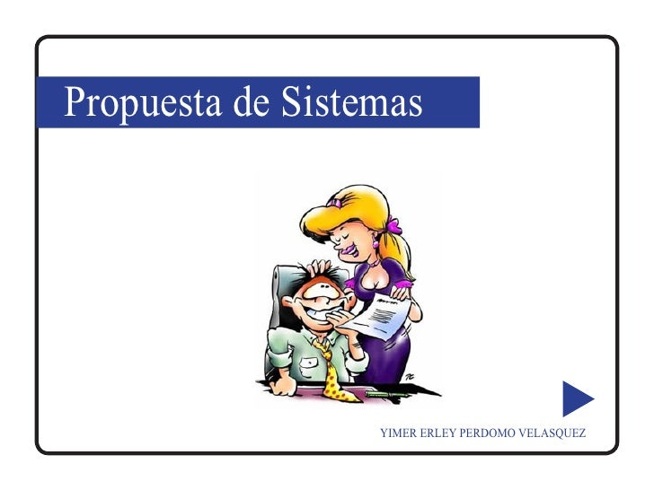 Propuesta de Sistemas                       YIMER ERLEY PERDOMO VELASQUEZ