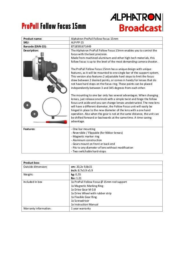 ProPull Follow Focus 15mm Product name: Alphatron ProPull Follow Focus 15mm SKU: ALP-PP-15 Barcode (EAN-13): 8718591671449...