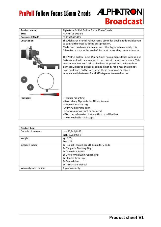 Product sheet V1 ProPull Follow Focus 15mm 2 rods Product name: Alphatron ProPull Follow Focus 15mm 2 rods SKU: ALP-PP-15-...
