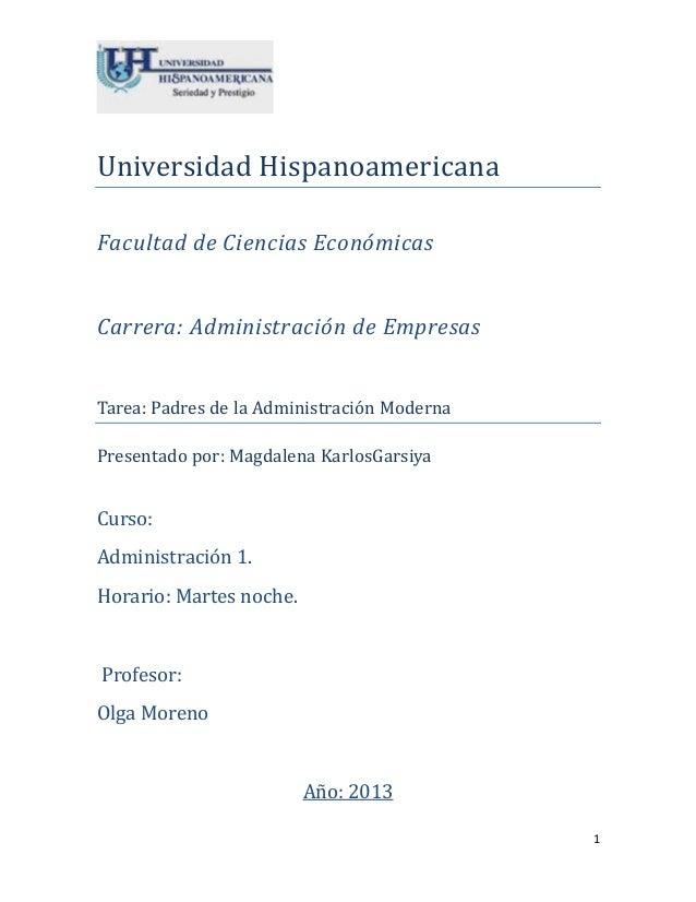 1 Universidad Hispanoamericana Facultad de Ciencias Económicas Carrera: Administración de Empresas Tarea: Padres de la Adm...