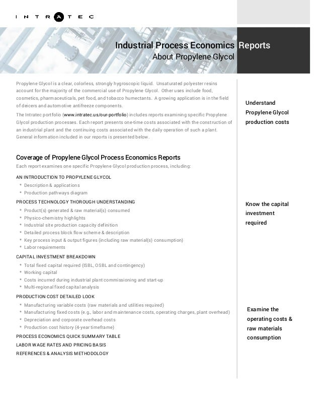 Know the capital investment required Examine the operating costs & raw materials consumption Propylene Glycol is a clear, ...