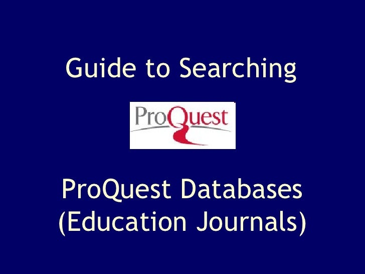 Guide to Searching ProQuest Databases (Education Journals)