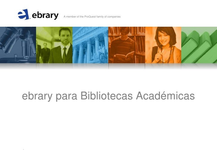 A member of the ProQuest family of companiesebrary para Bibliotecas Académicas    A member of the ProQuest family of compa...