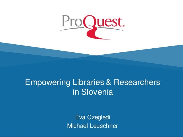 Empowering Libraries & Researchers in Slovenia Eva Czegledi Michael Leuschner