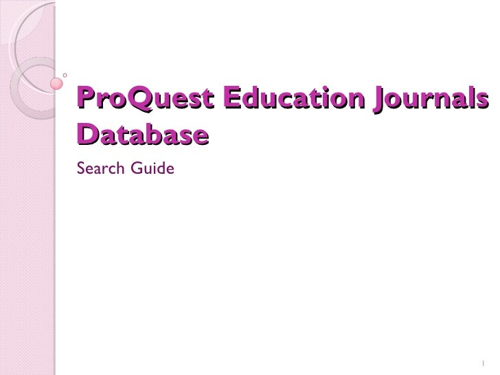ProQuest Education JournalsDatabaseSearch Guide                          1