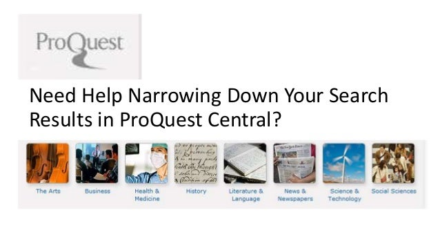 Need Help Narrowing Down Your Search  Results in ProQuest Central?