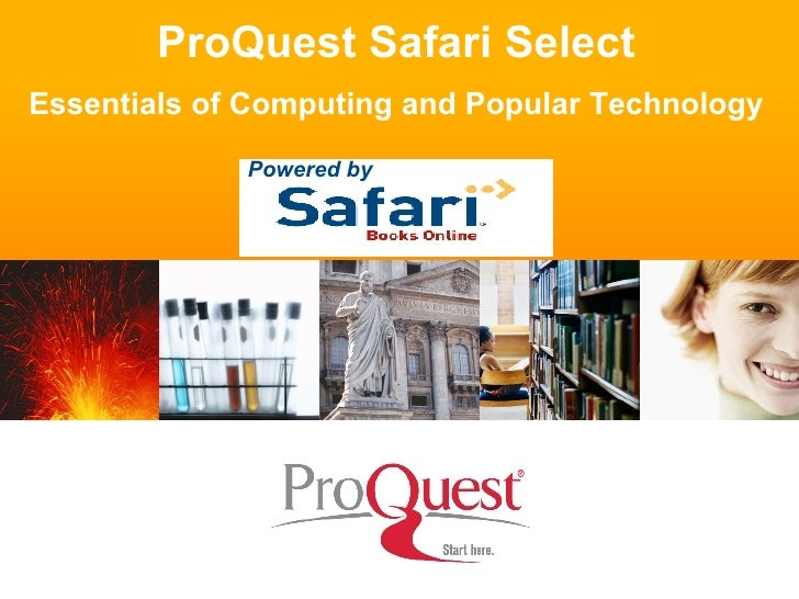 ProQuest Safari Select Essentials of Computing and Popular Technology Powered by