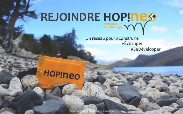 REJOINDRE   Ensemble, vers un meilleur tourisme.! Un  réseau  pour  #Construire                #Échang...