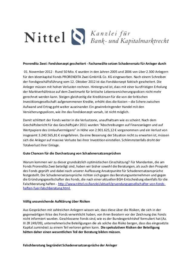 Prorendita Zwei: Fondskonzept gescheitert - Fachanwälte setzen Schadenersatz für Anleger durch 01. November 2012 - Rund 50...