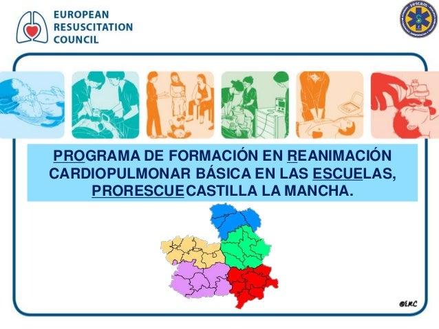 PROGRAMA DE FORMACIÓN EN REANIMACIÓN CARDIOPULMONAR BÁSICA EN LAS ESCUELAS, PRORESCUECASTILLA LA MANCHA.