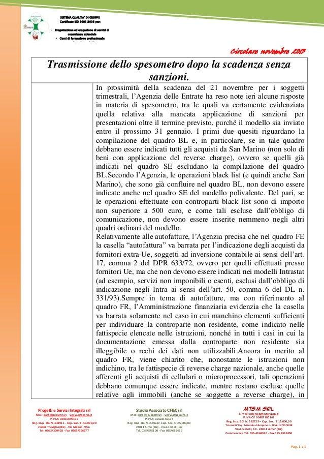SISTEMA QUALITA' DI GRUPPO Certificato ISO 9001:2008 per:  Progettazione ed erogazione di servizi di consulenza aziendale...