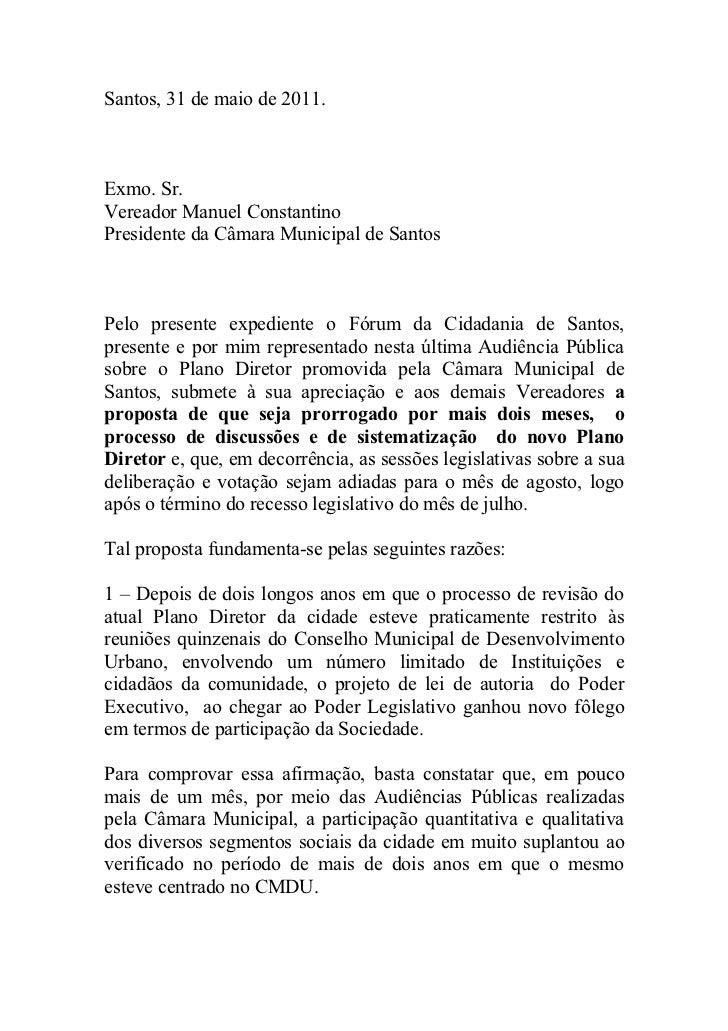 Santos, 31 de maio de 2011.Exmo. Sr.Vereador Manuel ConstantinoPresidente da Câmara Municipal de SantosPelo presente exped...