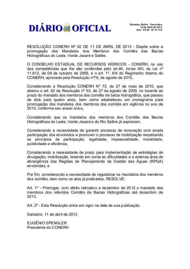 Salvador, Bahia · Terça-feira 16 de Abril de 2013 Ano · XCVII · No 21.115  RESOLUÇÃO CONERH Nº 92 DE 11 DE ABRIL DE 2013 -...